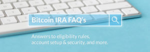 FAQs on Bitcoin IRA - Digital Currency IRA Info | BitIRA