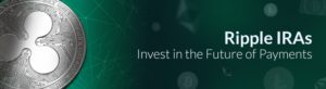 Ripple IRA - Invest in the Future of Payments