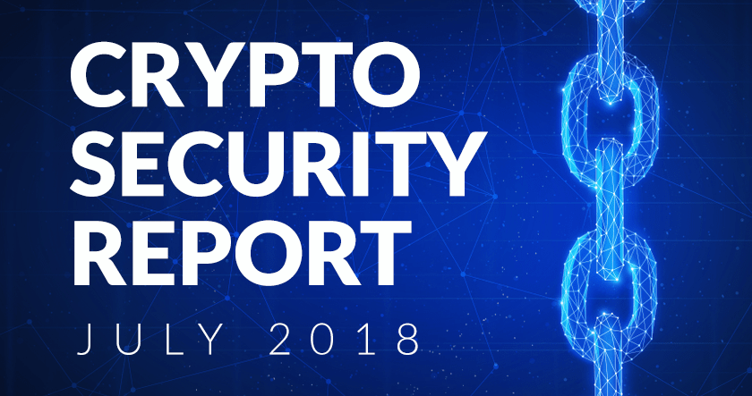 Crypto Security Report, July 2018
