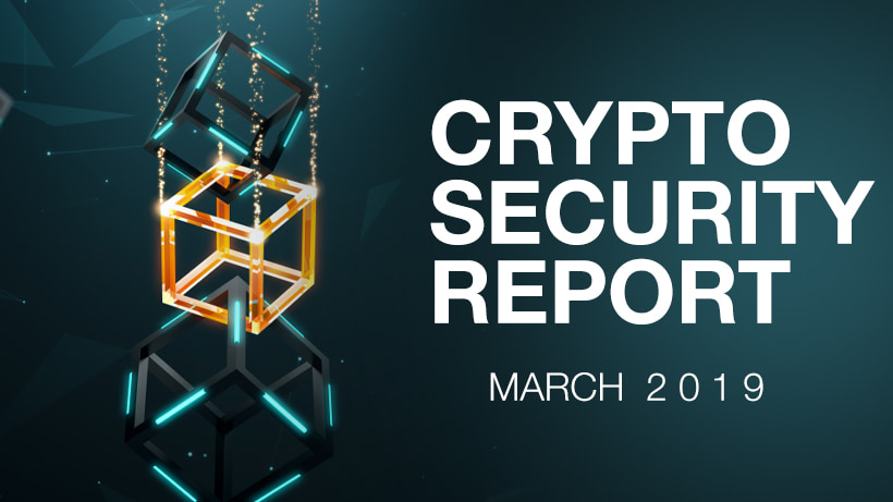 Crypto Security Report, March 2019